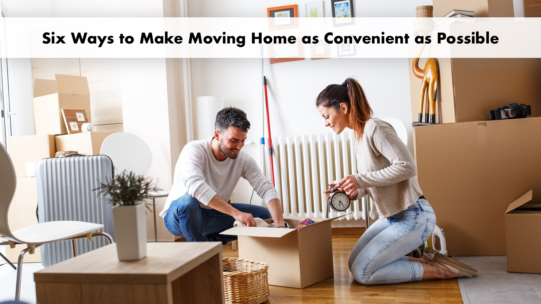 Six Ways to Make Moving Home as Convenient as Possible