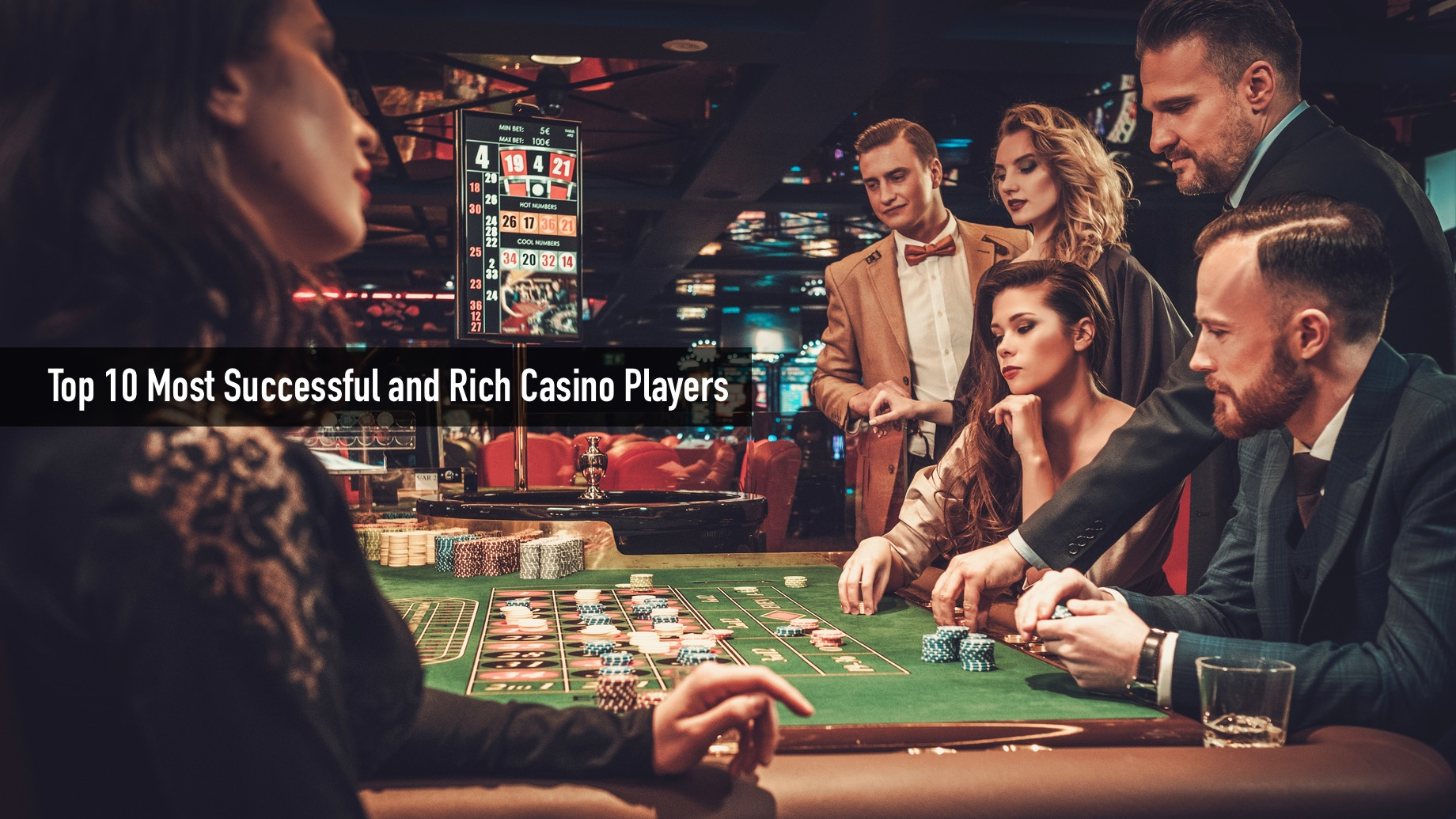 Top 10 Most Successful and Rich Casino Players