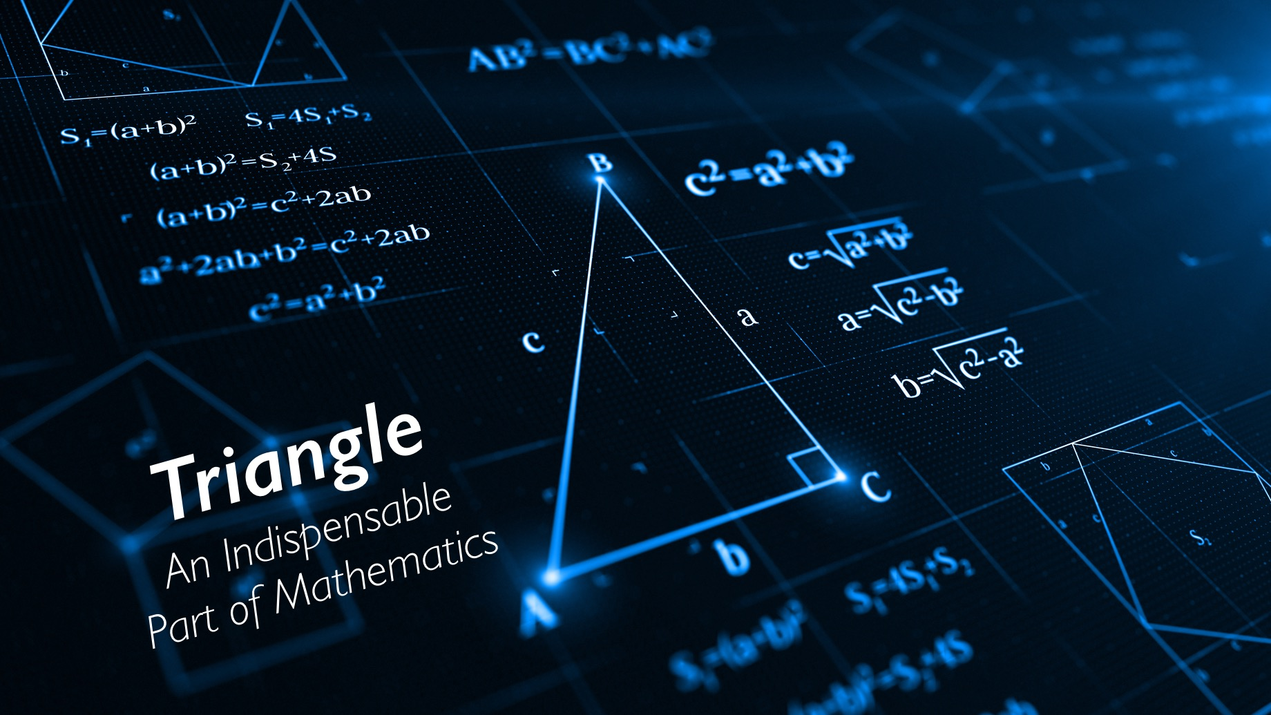 Triangle - An Indispensable Part of Mathematics