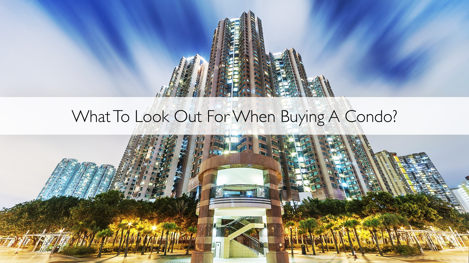 What To Look Out For When Buying A Condo?