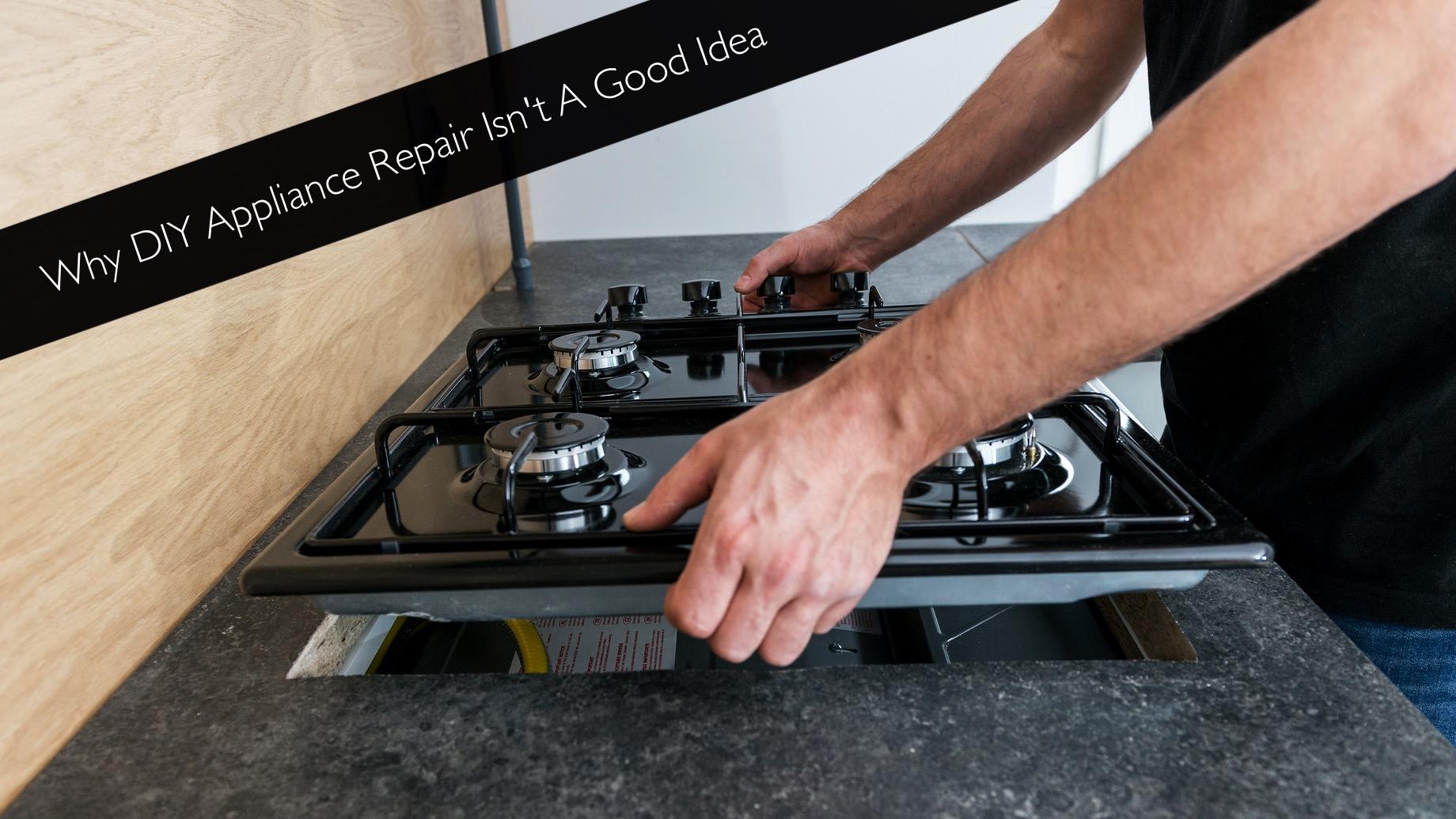 Why DIY Appliance Repair Isn't A Good Idea