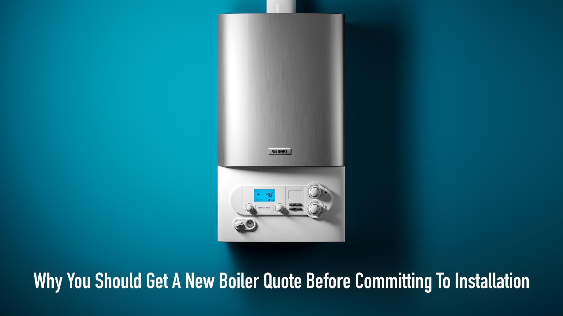 Why You Should Get A New Boiler Quote Before Committing To Installation