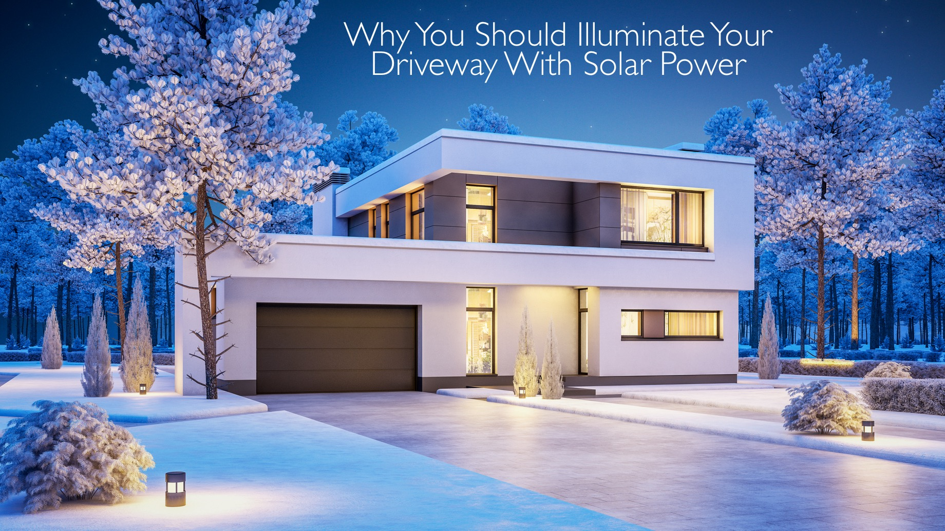 Why You Should Illuminate Your Driveway With Solar Power