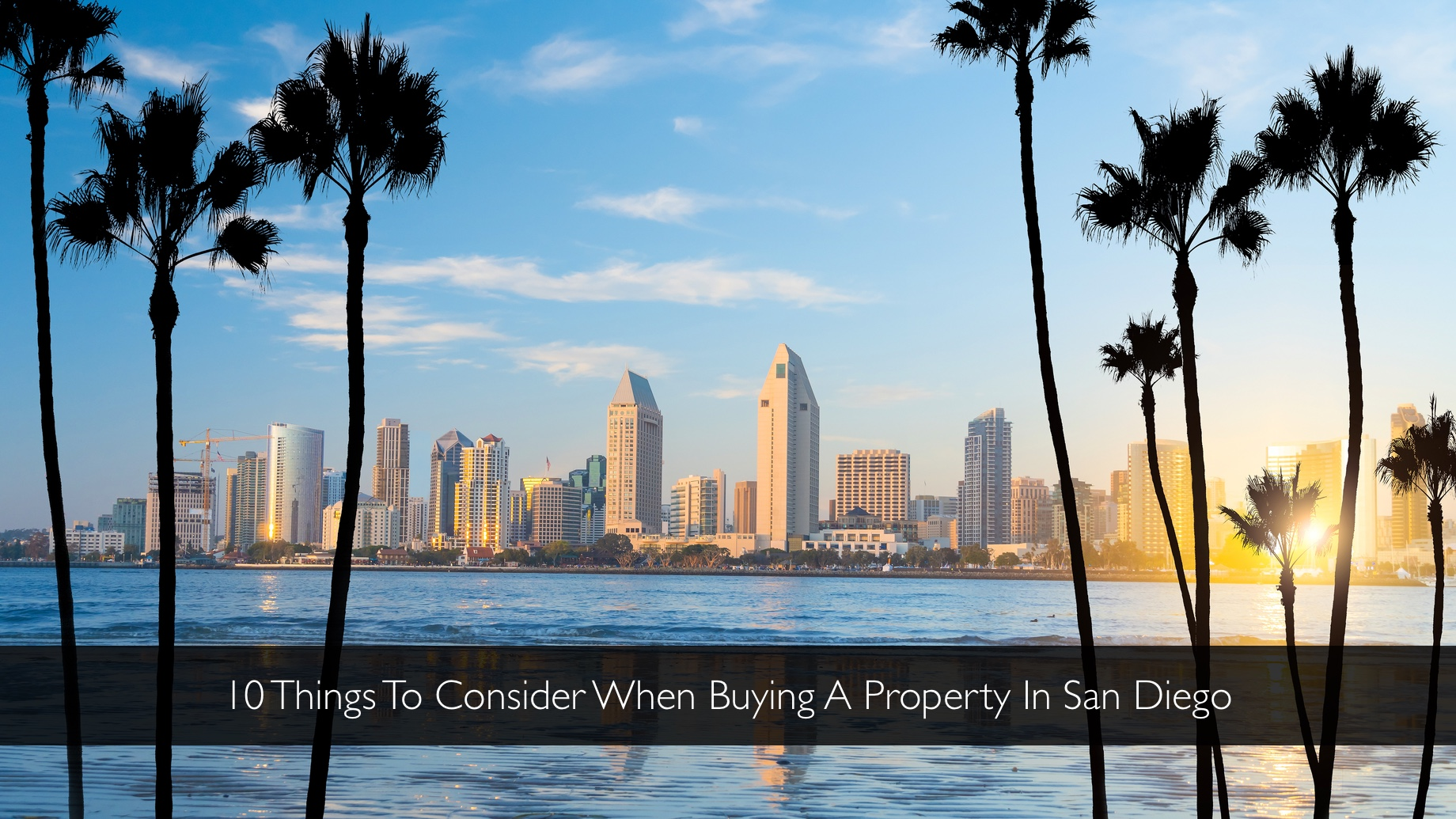 10 Things To Consider When Buying A Property In San Diego