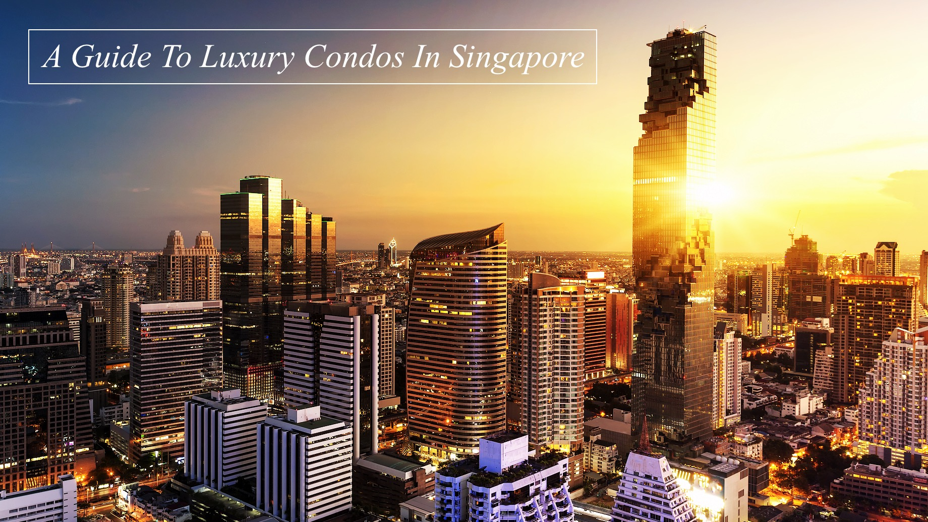 A Guide To Luxury Condos In Singapore