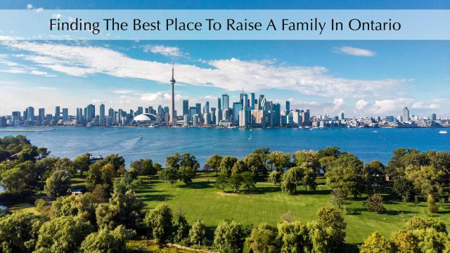 Finding The Best Place To Raise A Family In Ontario