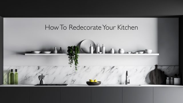 How To Redecorate Your Kitchen