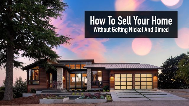 How To Sell Your Home Without Getting Nickel And Dimed