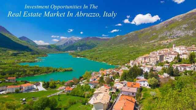 Investment Opportunities In The Real Estate Market In Abruzzo, Italy