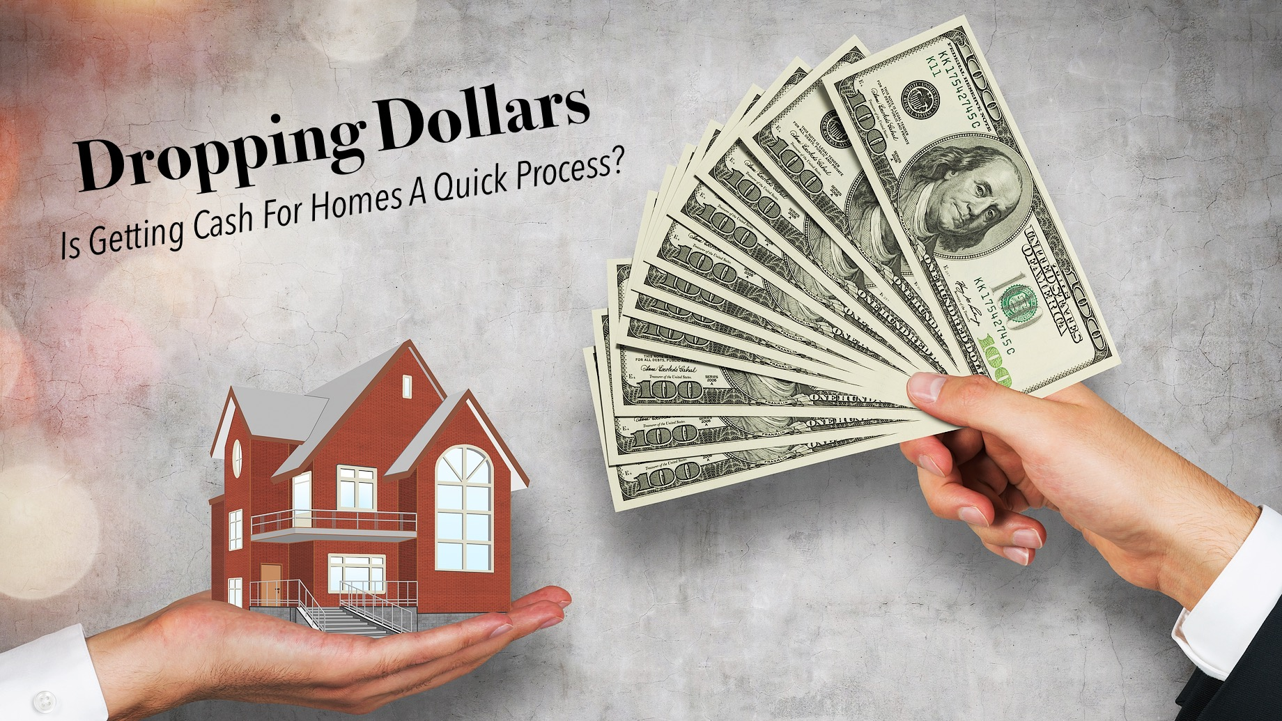 Is Getting Cash For Homes A Quick Process?