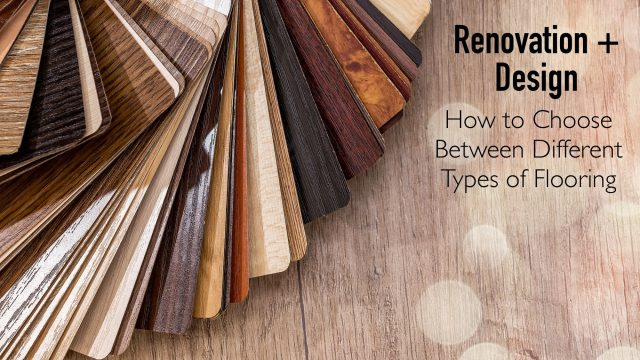 Renovation and Design - How to Choose Between Different Types of Flooring