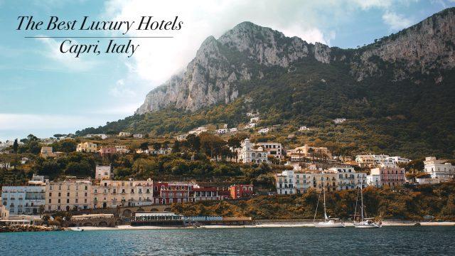 The Best Luxury Hotels in Capri, Italy