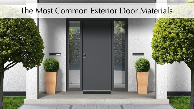 The Most Common Exterior Door Materials