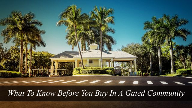 What To Know Before You Buy In A Gated Community