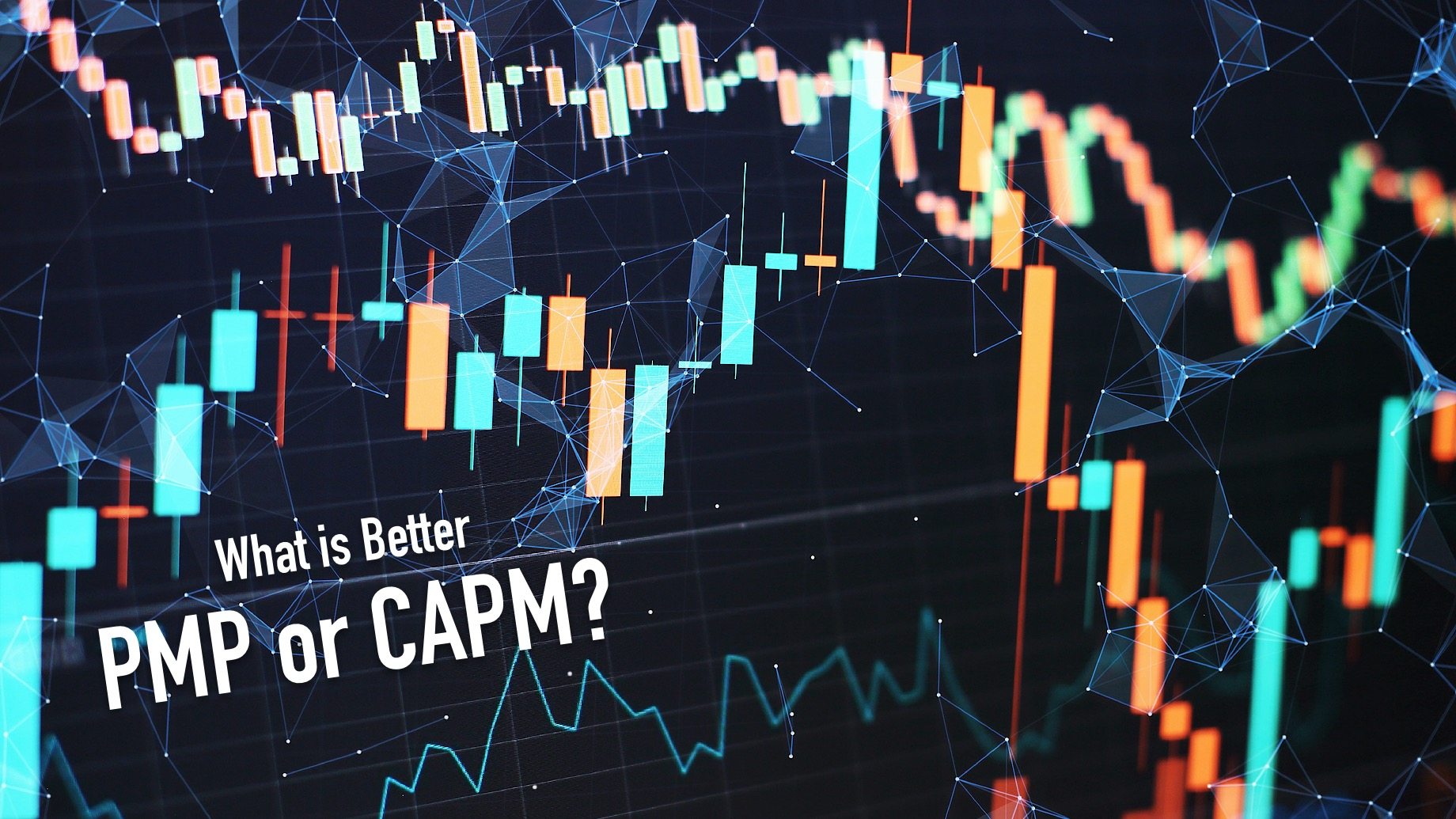 What is Better, PMP or CAPM?